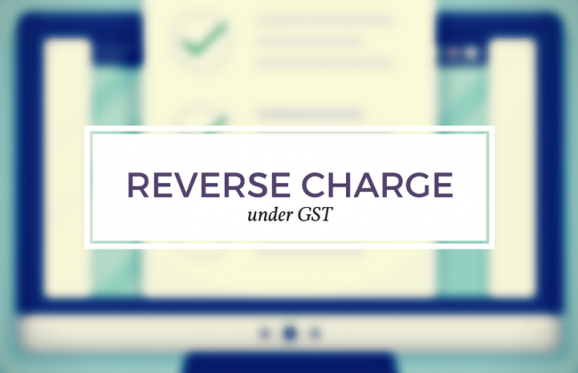reverse charge, GST, GST India, Tax