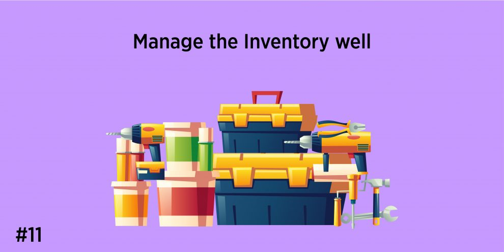 11. Manage the Inventory well
