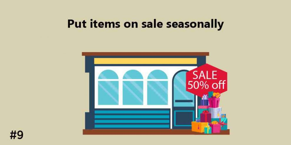 Put items on sale seasonally, gift shop business, gift shop ideas