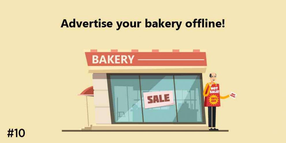 Advertise your Bakery OFFLINE!