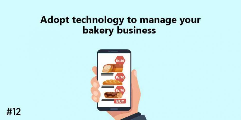 Adopt technology to manage your bakery business