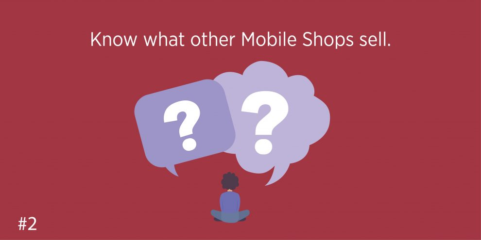 Know what other Mobile Shops sell.