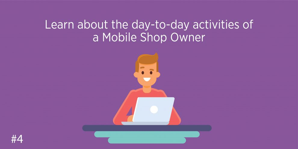Learn about the day-to-day activities of a Mobile Shop Owner