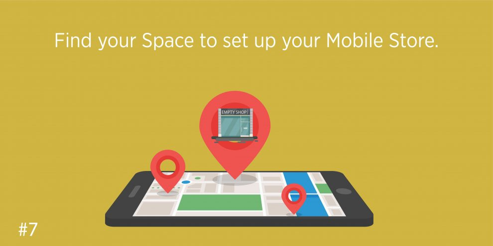 Find your Space to set up your Mobile Store.