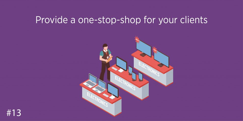 Provide a one-stop-shop for your clients