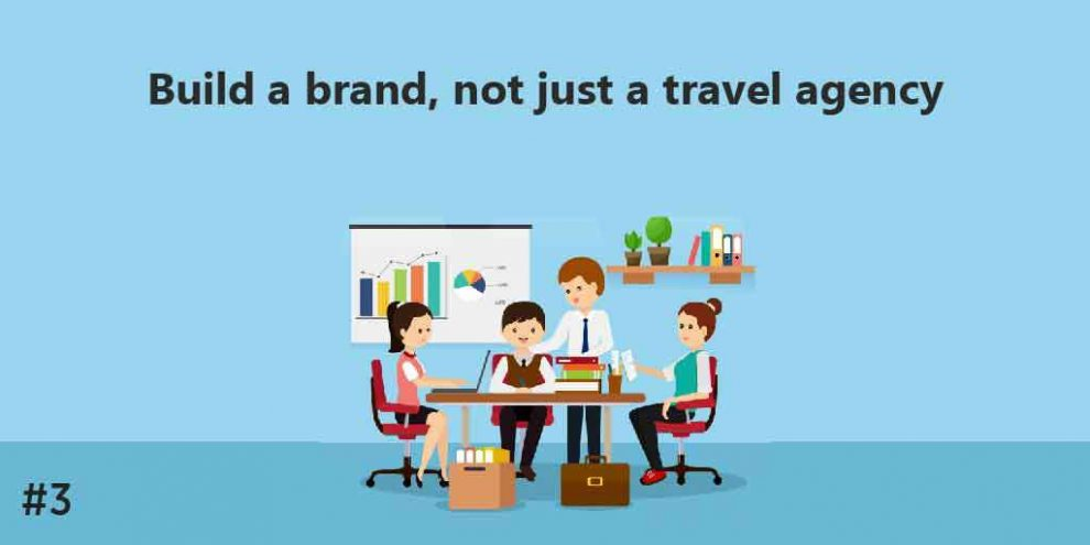 Build a Brand, not just a Travel Agency