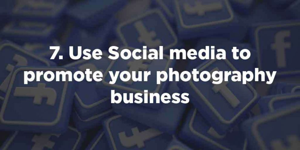 Use Social media to promote your photography business