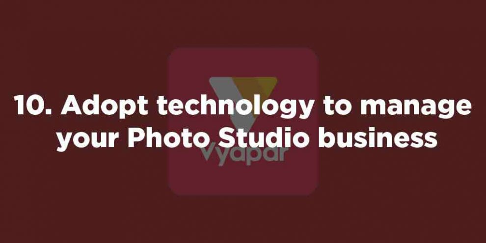 Adopt technology to manage your Photo Studio business