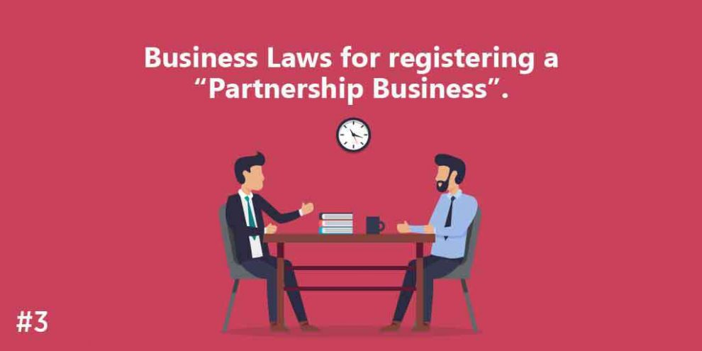 "Business Laws for registering a ""Partnership Business""."