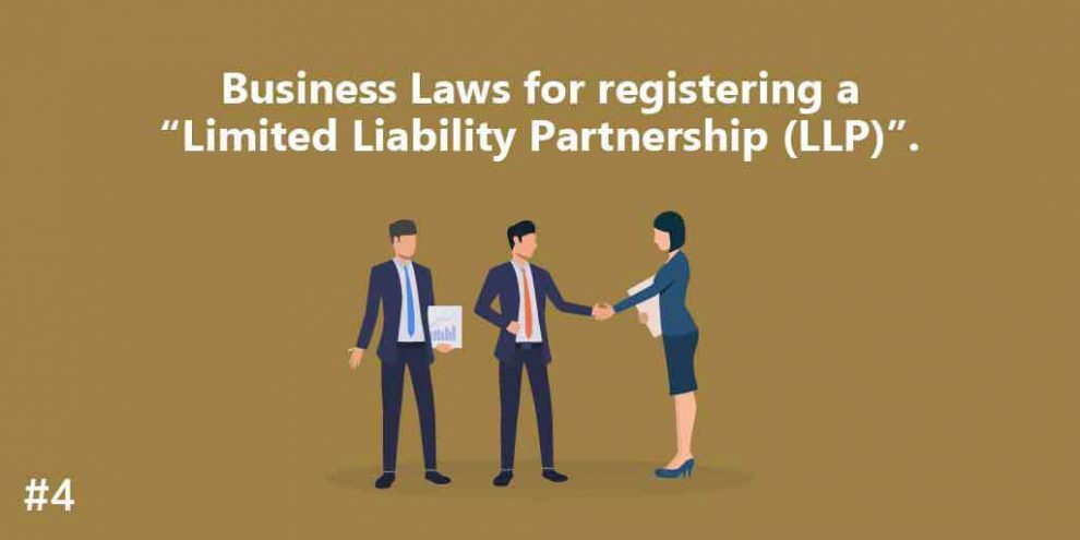 "Business Laws for registering a ""Limited Liability Partnership (LLP)""."