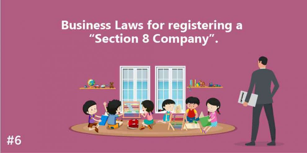 "Business Laws for registering a ""Section 8 Company""."