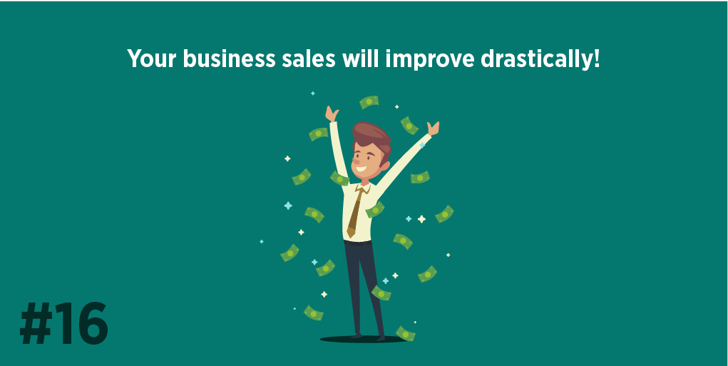 Your business sales will improve drastically!