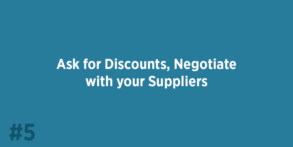 Ask for Discounts, Negotiate with your Suppliers