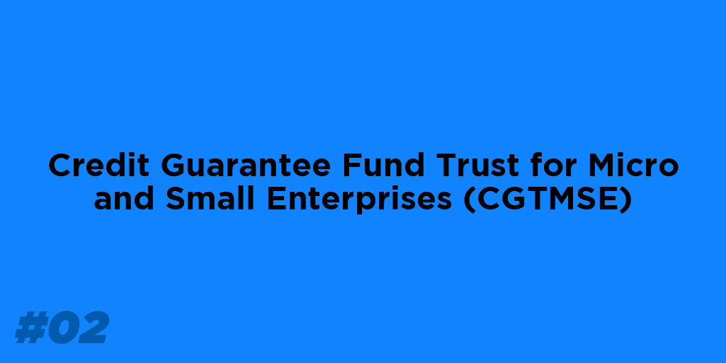 Credit Guarantee Fund Trust for Micro and Small Enterprises (CGTMSE)