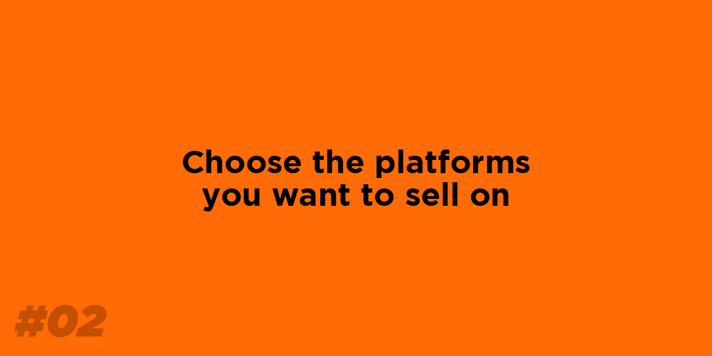 Choose the platforms you want to sell on.
