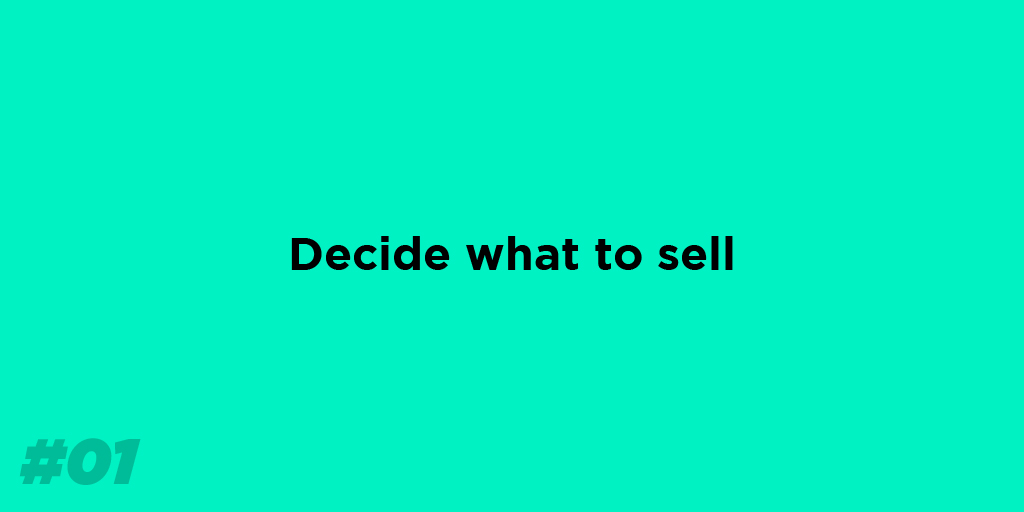 Decide what to sell.
