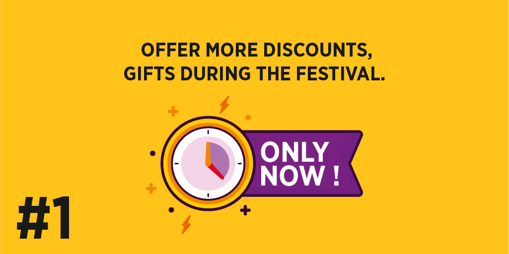 Offer more Discounts, Gifts during the festival.