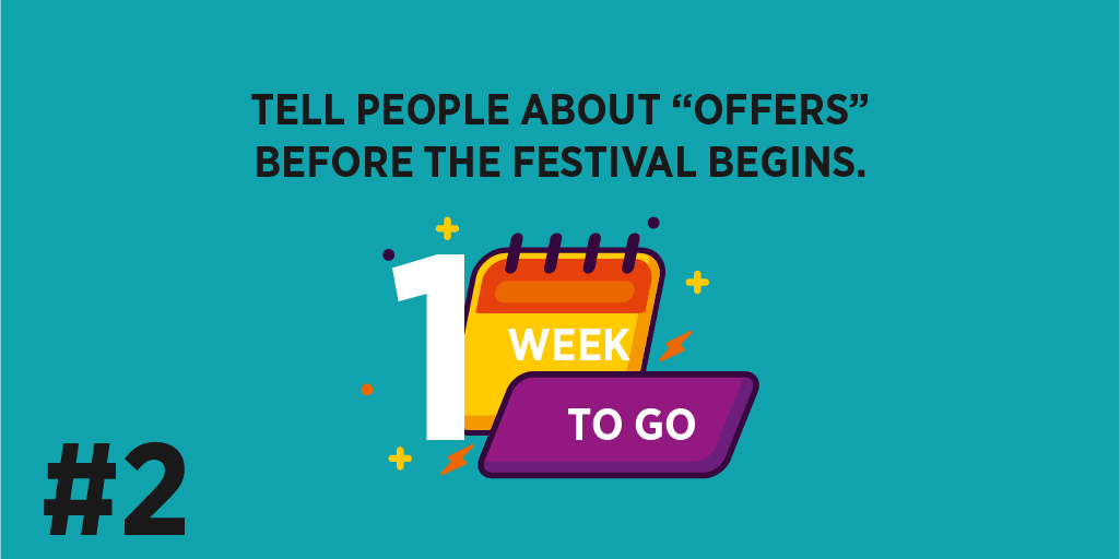 """Tell people about """"OFFERS"""" before the festival begins."""