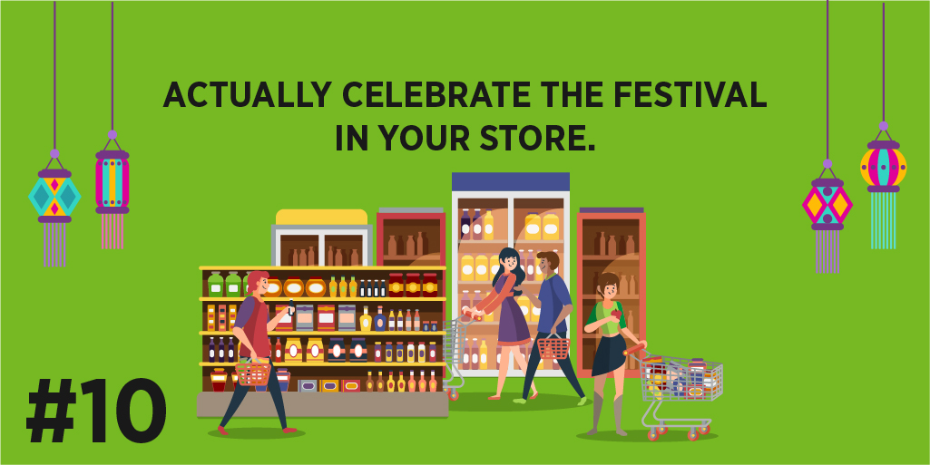 Actually celebrate the festival in your store.
