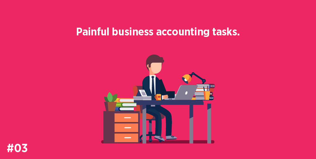 Painful business accounting tasks.