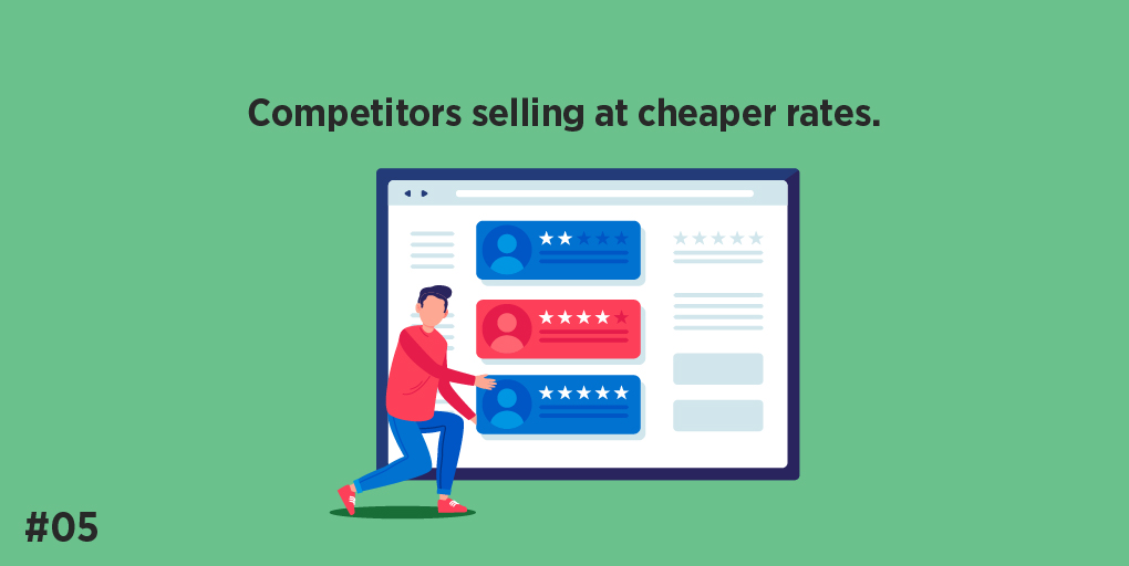 Competitors selling at cheaper rates.