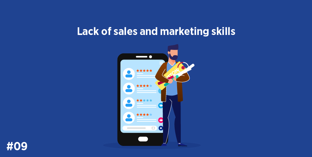 Lack of sales and marketing skills