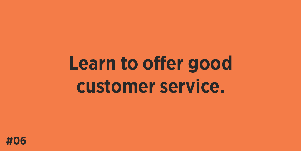 Learn to offer good customer service