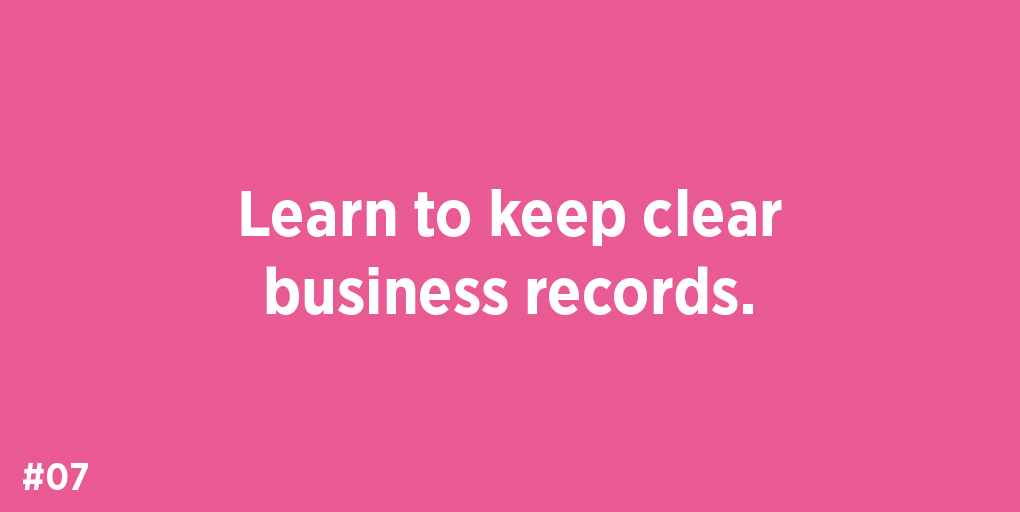 Learn to keep clear business records.