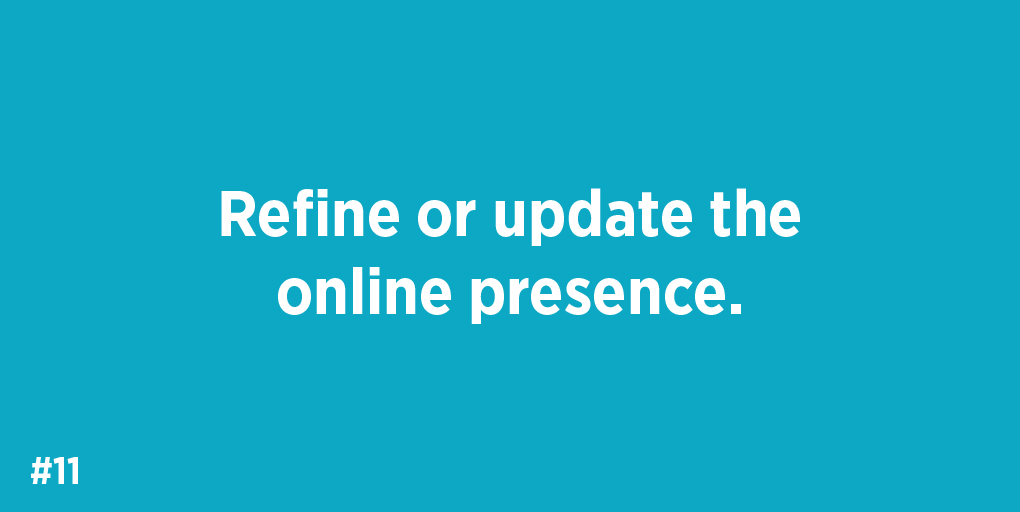 11. Refine or update the online presence.