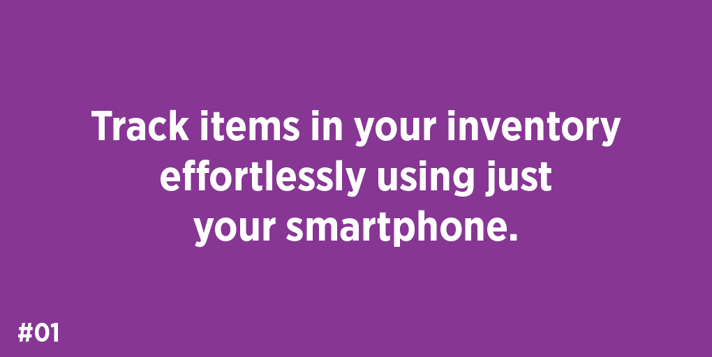 Track items in your inventory effortlessly using just your smartphone.