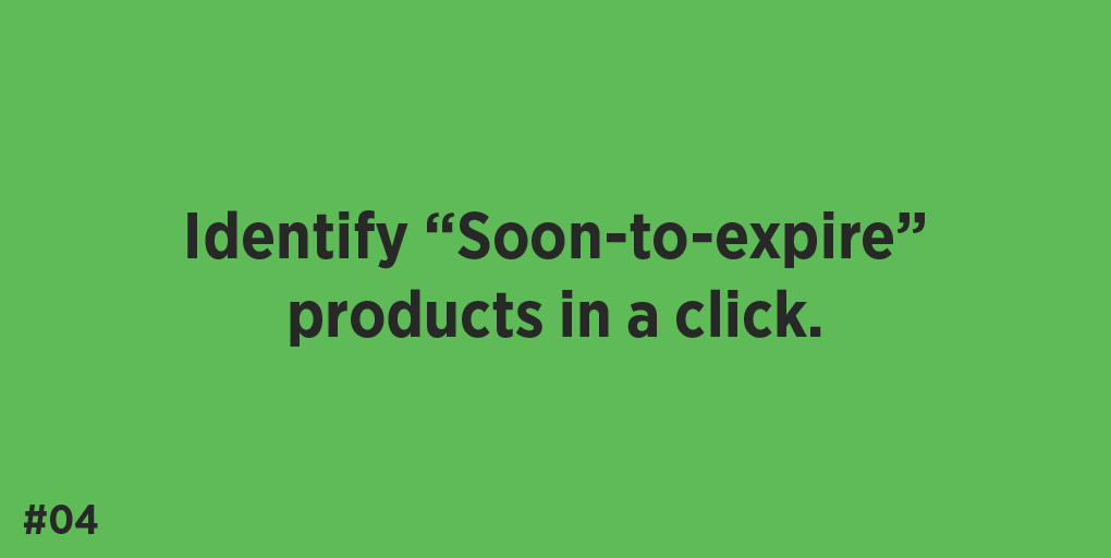 """Identify """"Soon-to-expire"""" products in a click."""