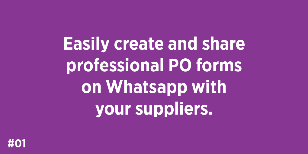 1. Easily create and share professional PO forms on Whatsapp with your suppliers.