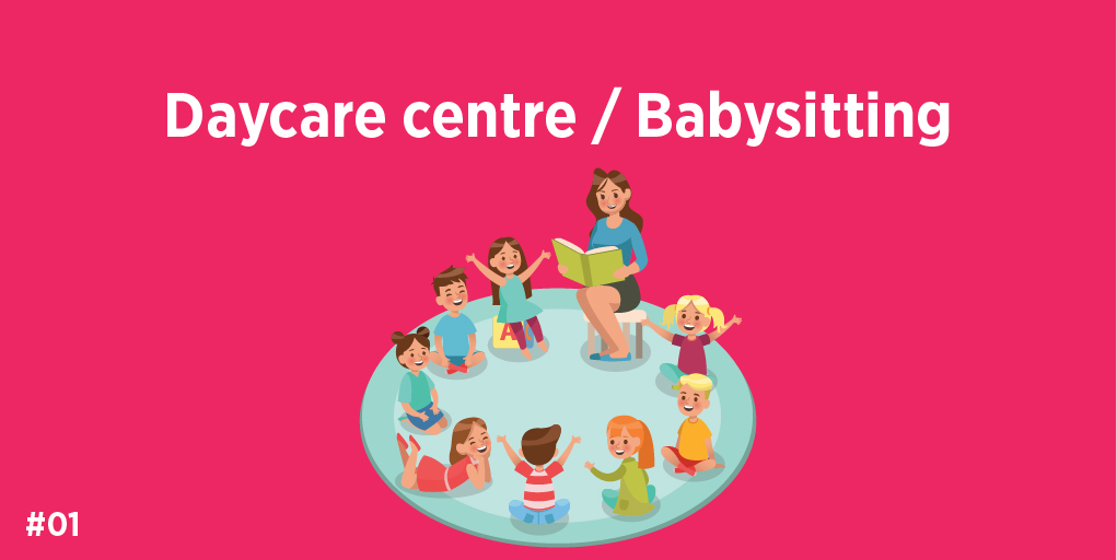 1.Daycare centre/babysitting