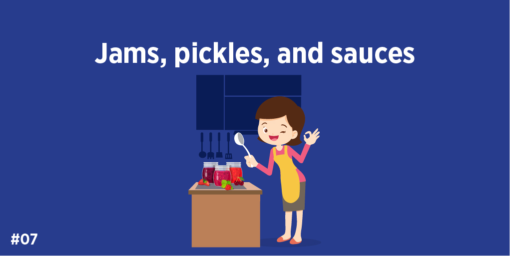 7.Jams, pickles, and sauces