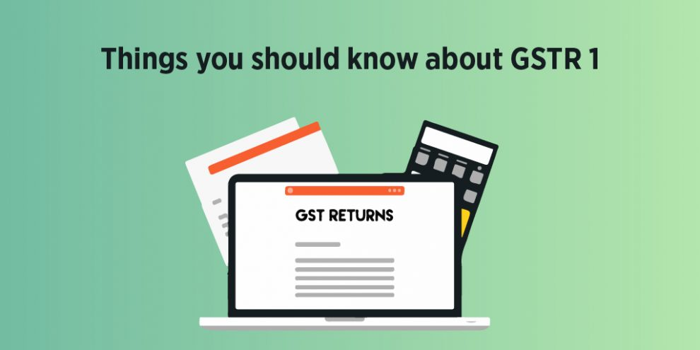 GSTR 1, GSTR 1 upload, GSTR 1 Due date, How to file GSTR 1