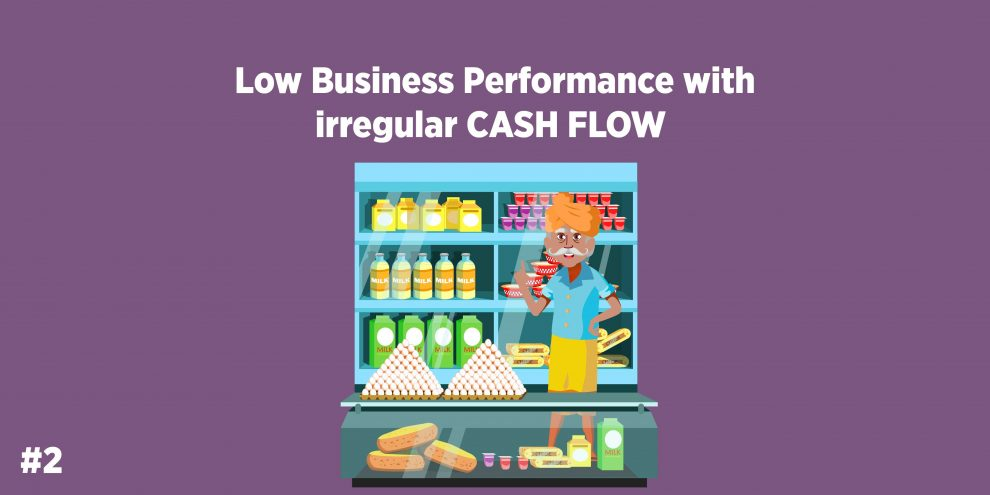 Low Business Performance with irregular CASH FLOW
