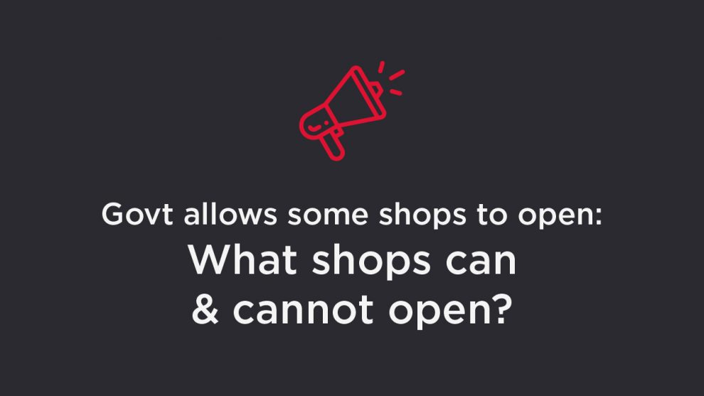 Govt allows some shops to open: What shops can & cannot open?