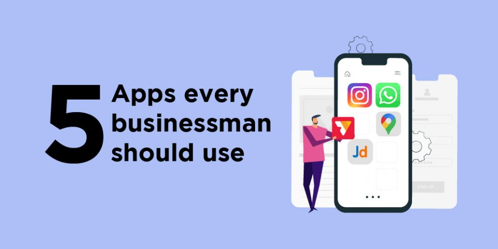 5 Apps Every Businessman Should Use