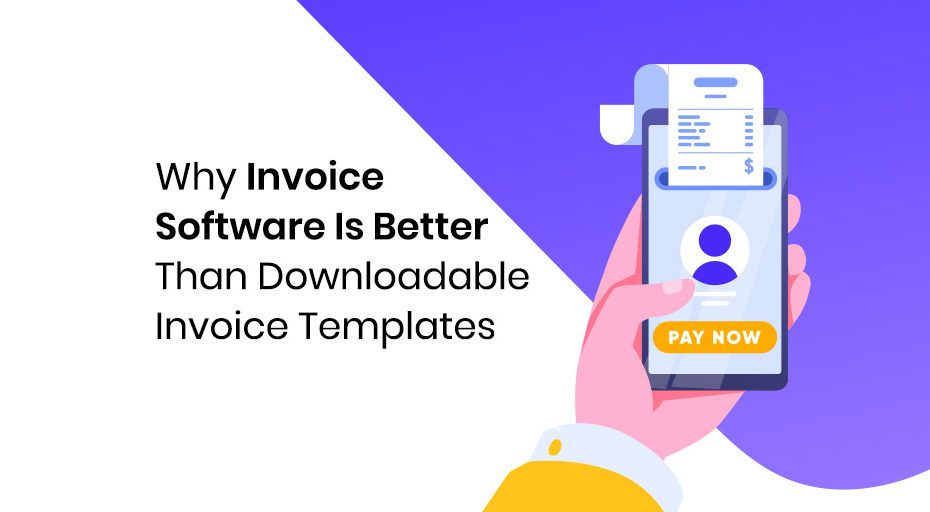 Invoice Software is better than invoice templates