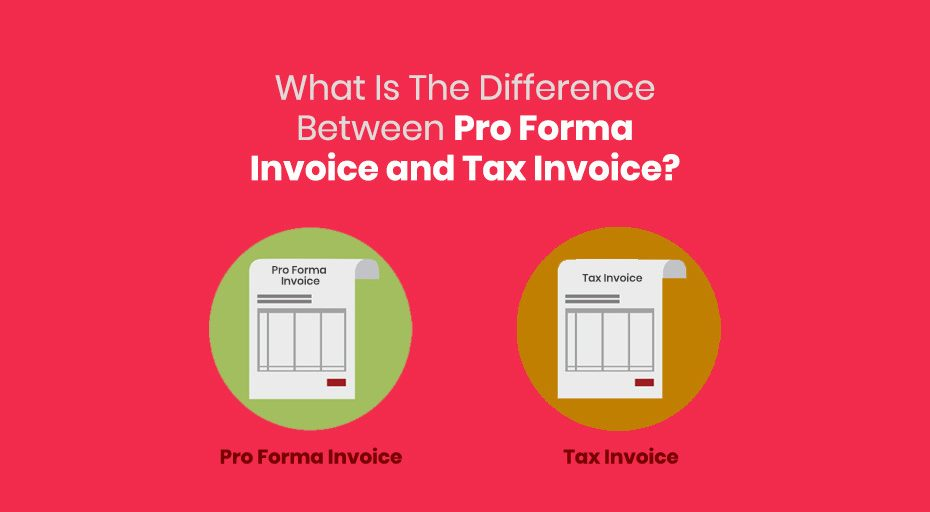 Difference Between Pro Forma invoices and Tax invoices